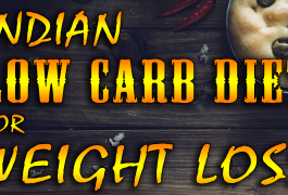 Indian Low Carb Diet Plan for Weight Loss (Lose 10 – 15 kg)