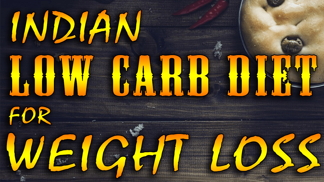Indian low carb diet plan for weight loss