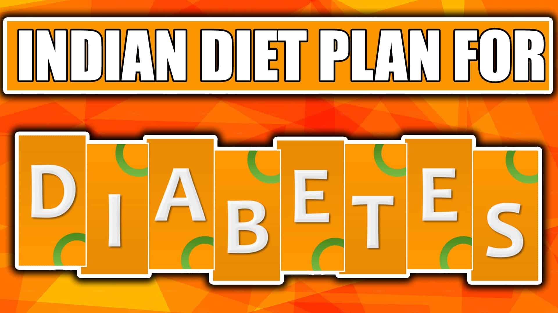 7 day Indian Diabetic Diet plan (For type 2 diabetes , Vegetarian and Non-vegetarian Meal plan)